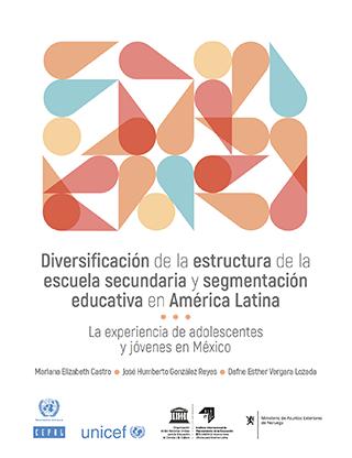 Diversificación de la estructura de la escuela secundaria y segmentación educativa en América Latina: la experiencia de adolescentes y jóvenes en México