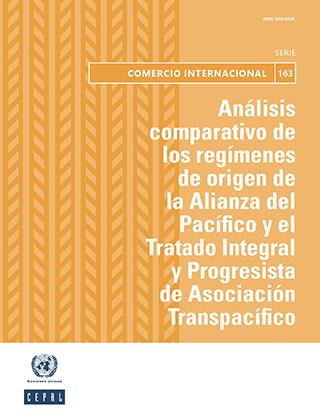 Análisis comparativo de los regímenes de origen de la Alianza del Pacífico y el Tratado Integral y Progresista de Asociación Transpacífico