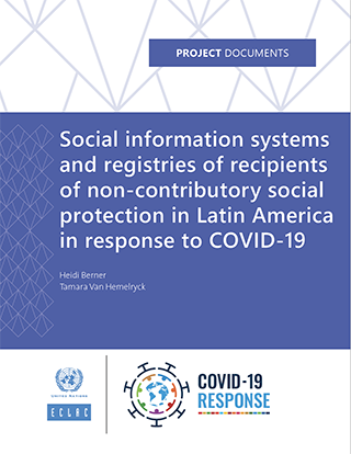 Social information systems and registries of recipients of non-contributory social protection in Latin America in response to COVID-19