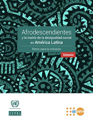 Afrodescendientes y la matriz de la desigualdad social en América Latina: retos para la inclusión. Síntesis