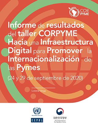 Informe de resultados del taller CORPYME: hacia una Infraestructura Digital para Promover la Internacionalización de las Pymes