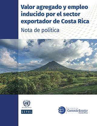 Valor agregado y empleo inducido por el sector exportador de Costa Rica. Nota de política
