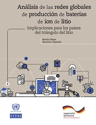 Análisis de las redes globales de producción de baterías de ion de litio: implicaciones para los países del triángulo del litio