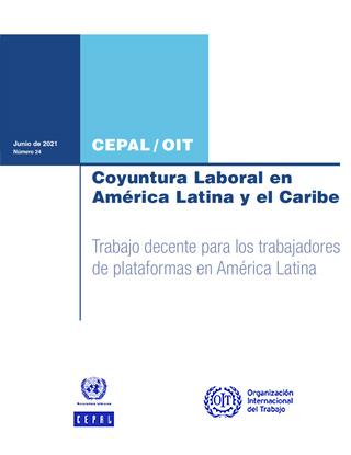 Coyuntura Laboral en América Latina y el Caribe: trabajo decente para los trabajadores de plataformas en América Latina