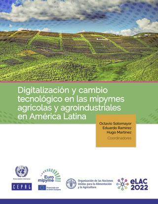 Digitalización y cambio tecnológico en las mipymes agrícolas y agroindustriales en América Latina