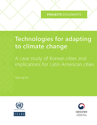 Technologies for adapting to climate change: A case study of Korean cities and implications for Latin American cities