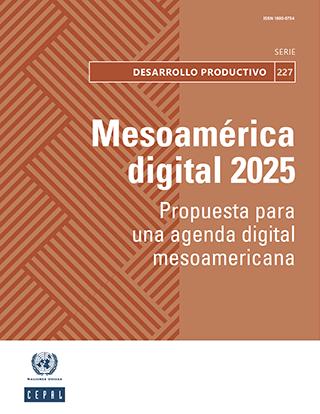 Mesoamérica digital 2025: propuesta para una agenda digital mesoamericana