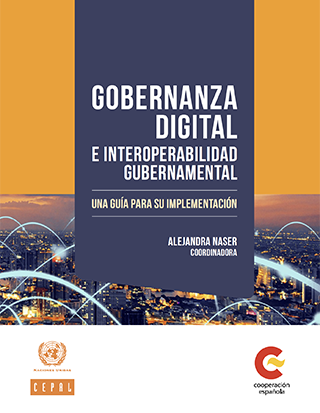 Gobernanza digital e interoperabilidad gubernamental: una guía para su implementación