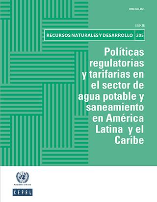 Políticas regulatorias y tarifarias en el sector de agua potable y saneamiento en América Latina y el Caribe