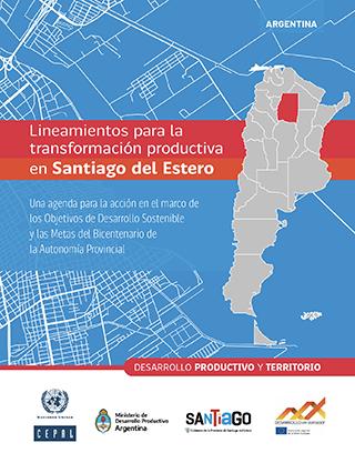 Lineamientos para la transformación productiva en Santiago del Estero