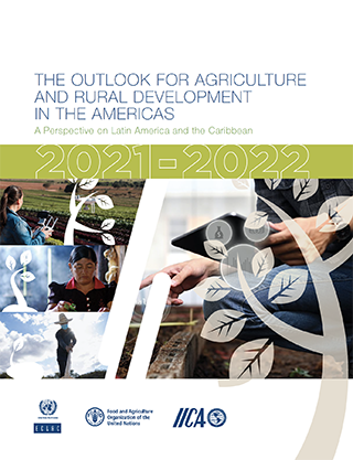 The Outlook for Agriculture and Rural Development in the Americas: A Perspective on Latin America and the Caribbean 2021-2022