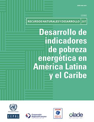 Desarrollo de indicadores de pobreza energética en América Latina y el Caribe