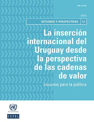 La inserción internacional del Uruguay desde la perspectiva de las cadenas de valor: insumos para la política