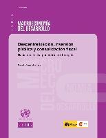 Descentralización, inversión pública y consolidación fiscal: hacia una nueva geometría del triángulo