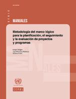 Metodología del marco lógico para la planificación, el seguimiento y la evaluación de proyectos y programas