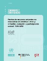 Rentas de recursos naturales no renovables en América Latina y el Caribe: evolución y participación estatal, 1990-2010