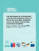 Las tecnologías de la información y de las comunicaciones (TIC) y el desarrollo sostenible en América Latina y el Caribe: experiencias e iniciativas de política. Memoria del seminario realizado en la CEPAL Santiago, 22 y 23 de octubre de 2012