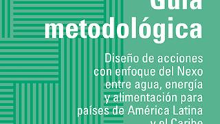 guía metodológica nexo agua energía alimentación