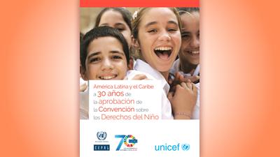 América Latina y el Caribe a 30 años de la aprobación de la Convención sobre los Derechos del Niño