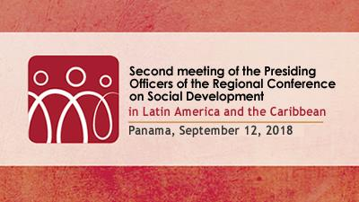 Second meeting of the Presiding Officers of the Regional Conference on Social Development in Latin America and the Caribbean