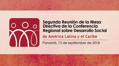 Segunda Reunión de la Mesa Directiva de la Conferencia Regional sobre Desarrollo Social