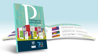Catálogo de publicaciones 2018: Contiene lo más destacado de la producción intelectual reciente de la CEPAL y enlaces a su fondo editorial