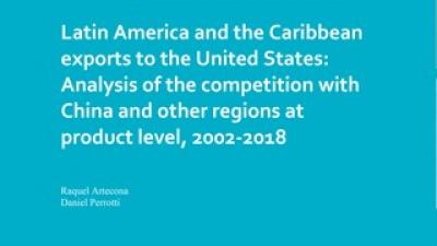 Latin America and the Caribbean exports to the United States: Analysis of the competition with China and other regions at product level, 2002-2018