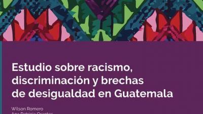 Portada documento Estudio sobre Racismo, discriminación y brechas de desigualdad en Guatemala