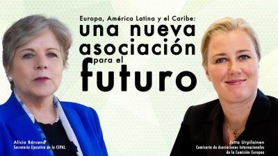 Alicia Bárcena, Secretaria Ejecutiva de la CEPAL, y Jutta Urpilainen, Comisaria de Asociaciones Internacionales de la Comisión Europea.