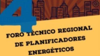 Cuarto Foro Técnico Regional de Planificadores Energéticos