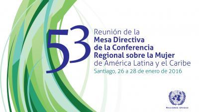 Quincuagésima tercera reunión de la Mesa Directiva de la Conferencia Regional sobre la Mujer de América Latina y el Caribe