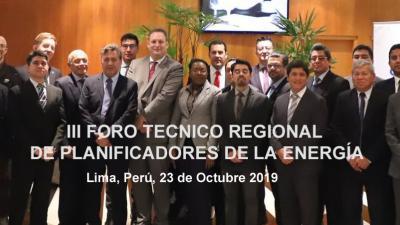 El Tercer Foro Técnico Regional de Planificadores Energéticos celebrado en Lima, Perú el 23 de octubre de 2019.
