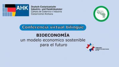 Bioeconomía, un modelo económico sostenible para el futuro-Conf Virtual