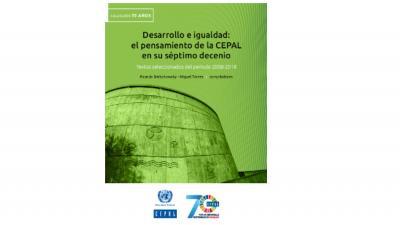 Desarrollo e Igualdad: el pensamiento de la CEPAL en su séptimo decenio