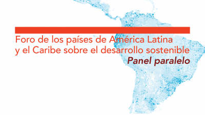 Foro de los países de América Latina y el Caribe sobre el desarrollo sostenible Panel paralelo