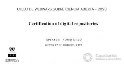 Webinar Cartificación de Repositorios Digitales (en inglés)
