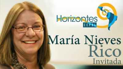 María Nieves Rico es entrevistada en el cuarto capítulo del programa Horizontes CEPAL.