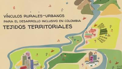 Vínculos urbano-rurales para el desarrollo inclusivo en Colombia