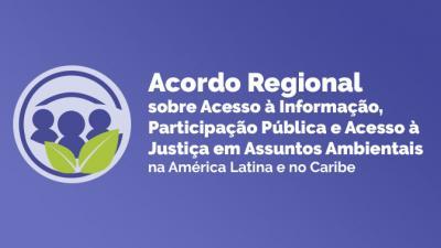 Acordo Regional sobre Acesso à Informação, Participação Pública e Acesso à Justiça em Assuntos Ambientais