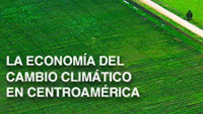 Imagen de un campo verde con el titulo de La economía del Cambio Climático en Centroamérica
