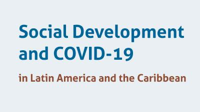 Social Development and COVID-19 in Latin America and the Caribbean