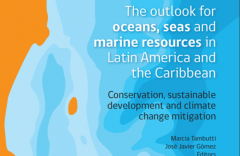 El panorama de los océanos, mares y los recursos marinos en America Latina y el Caribe