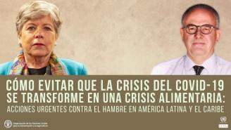 Informe FAO-CEPAL. Cómo evitar que la crisis del COVID-19 se transforme en una crisis alimentaria