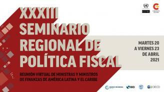 XXXIII Seminario Regional de Política Fiscal - cuarta jornada (23 de abril de 2021)