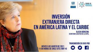 Lanzamiento informe La Inversión Extranjera Directa en América Latina y el Caribe 2021