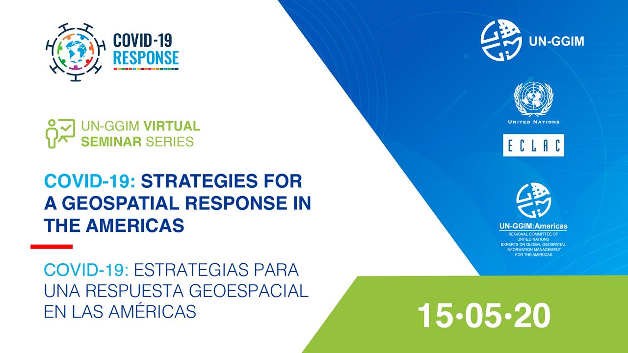 Seminario virtual sobre COVID-19: Estrategias para una respuesta geoespacial en las Américas / Virtual Seminar on COVID-19: Strategies for a geospatial response in the Americas